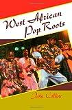 Collins, John: West African Pop Roots
