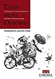 Toer, Pramoedya Ananta: Tales From Djakarta: Caricatures of Circumstances and their Human Beings (Studies on Southeast Asia) (Studies on Southeast Asia, Volume 27)