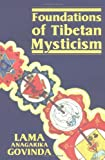 Govinda, Anagarika: Foundations of Tibetan Mysticism