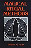Gray, William G.: Magical Ritual Methods