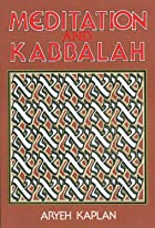 Meditation and Kabbalah by Aryeh Kaplan
