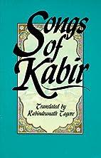 Songs of Kabîr by Kabir