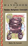 Karade, Baba Ifa: The Handbook of Yoruba Religious Concepts