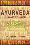 Verma, Vinod: Ayurveda : A Way of Life