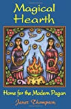Thompson, Janet: Magical Hearth: Home for the Modern Pagan