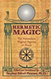 Flowers, Stephen E.: Hermetic Magic: The Postmodern Magical Papyrus of Abaris