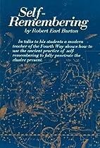 Self-Remembering by Robert Earl Burton