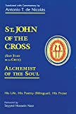 De Nicolas, Antonio T.: St. John of the Cross (San Juan De LA Cruz): Alchemist of the Soul  His Life, His Poetry (Bilngual), His Prose