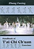 Zhang, Fuxing: Handbook of T&#39;Ai Chi Ch&#39;Uan Exercises