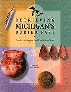Retrieving Michigan's Buried Past: The…