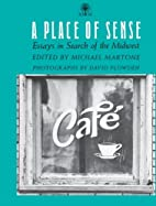 A Place Of Sense: Essays in Search of the…