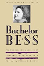 Bachelor Bess: The Homesteading Letters of…