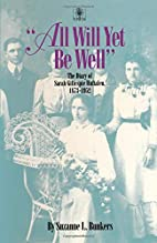 All Will Yet Be Well: The Diary of Sarah…