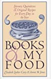 Jones, Annie M.: Books and My Food: Literary Quotations and Original Recipes for Every Day in the Year