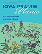 An Illustrated Guide to Iowa Prairie Plants…