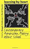 Anderson, Maggie: Learning by Heart: Contemporary American Poetry About School