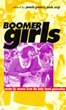Boomer Girls: Poems by Women from the Baby…