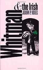 Whitman and the Irish by Joann P. Krieg