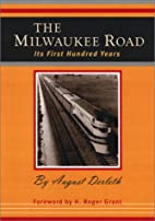 The Milwaukee Road: Its First Hundred Years…