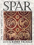 Spar (Iowa Poetry Prize) by Karen Volkman