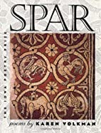 Spar (Iowa Poetry Prize) by Karen Volkman
