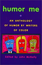 Humor Me: An Anthology of Humor by Writers…