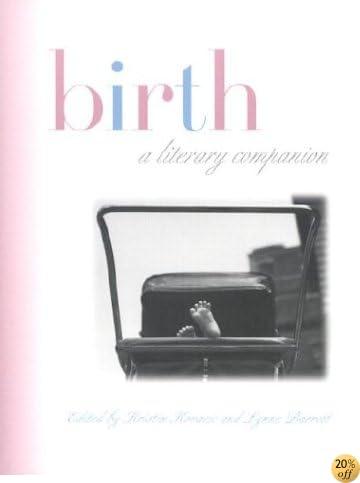 Birth: A Literary Companion
