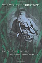 Walt Whitman and the Earth: A Study of…