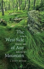 The West Side of Any Mountain: Place, Space,…