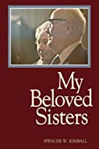 My beloved sister by Spencer W. Kimball