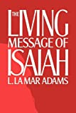 Adams, L. La Mar: The Living Message of Isaiah