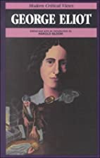 George Eliot (Bloom's Modern Critical Views)…
