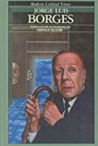 Jorge Luis Borges (Bloom's Modern Critical…