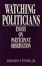 Watching Politicians: Essays on Participant…