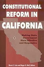 Constitutional reform in California : making…