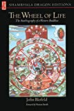 Blofeld, John Eaton Calthorpe: The Wheel of Life: The Autobiography of a Western Buddhist