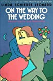 Leonard, Linda S.: On the Way to the Wedding : Transforming the Love Relationship