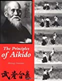 Saotome, Mitsugi: The Principles of Aikido