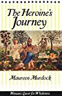 Heroine's Journey - Maureen Murdock