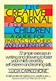 Capacchione, Lucia: The Creative Journal for Children: A Guide for Parents, Teachers and Counselors