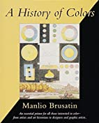 History of Colors by Manlio Brusatin