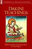 Padmasambhava: Dakini Teachings: Padmasambhava's Oral Instructions to Lady Tsogyal
