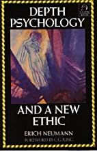 Depth Psychology and a New Ethic by Erich…