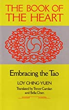 The Book of the Heart: Embracing the Tao by…