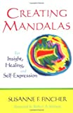 Fincher, Susanne F.: Creating Mandalas: For Insight, Healing, and Self-Expression