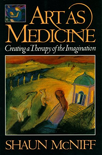 art-as-medicine-creating-a-therapy-of-the-imagination