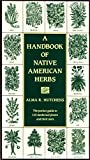 Hutchens, Alma R.: A Handbook of Native American Herbs