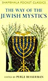 Besserman, Perle: Way of the Jewish Mystics