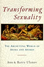 Transforming Sexuality: The Archetypal World…