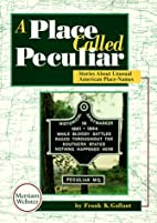 A Place Called Peculiar: Stories About…